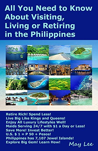 all you need to know about visiting living or retiring in the philippines