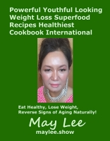 Powerful Youthful Looking Weight Loss Superfood Recipes Healthiest Cookbook International