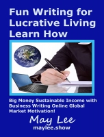 Fun Writing for Lucrative Living Learn How