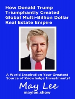 How Donald Trump Triumphantly Created Global Multi-Billion Dollar Real Estate Empire