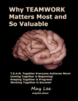 Why Teamwork Matters Most and So Valuable